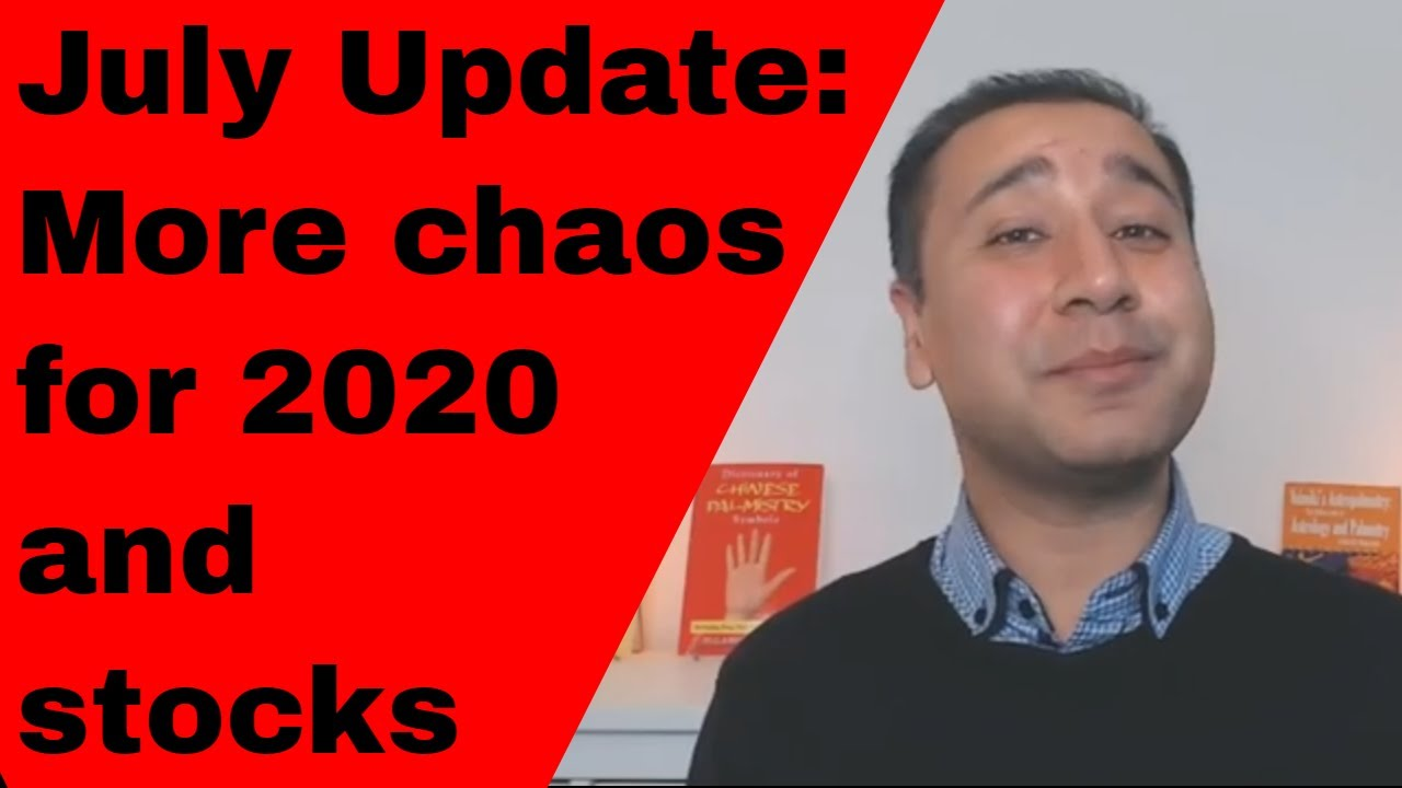 July Update to my 2020 Stock Market Financial Predictions through Astrology and Palmistry