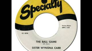 SISTER WYNONA CARR - The Ball Game [Specialty 855] 1953