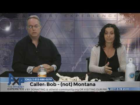 Presuppusitional Apologetics | Bob – Montana | Atheist Experience 21.11
