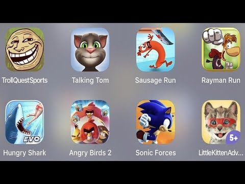 Troll Quest Sport,Talking Tom,Sausage Run,Rayman Run,Hungry Shark,AB 2,Sonic Forces,Little Kitten