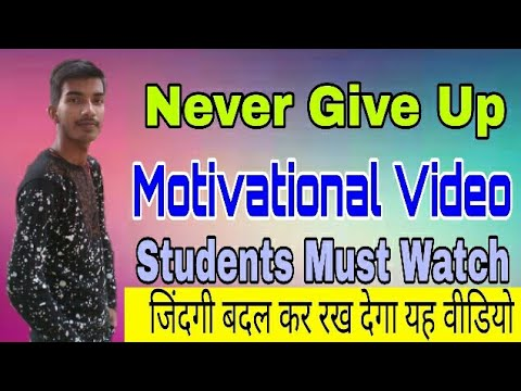 Never Give Up Motivation Video- You Can Do Everything if You can believe.