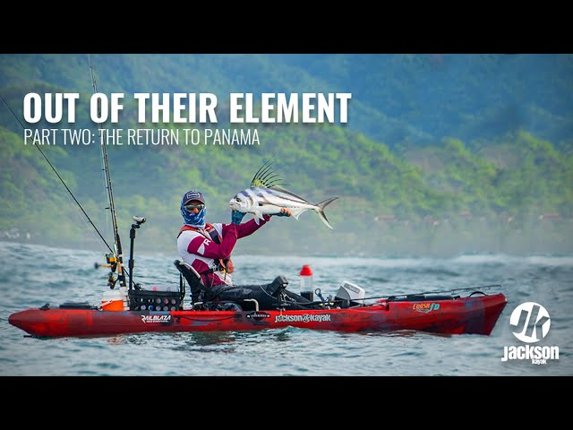 Kayak Fishing Panama | Out Of Their Element Part 2 : The Return