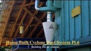 Home Built Cyclone Dust System Pt.6