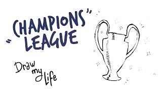 LA HISTORIA DE LA CHAMPIONS LEAGUE - Draw My Life