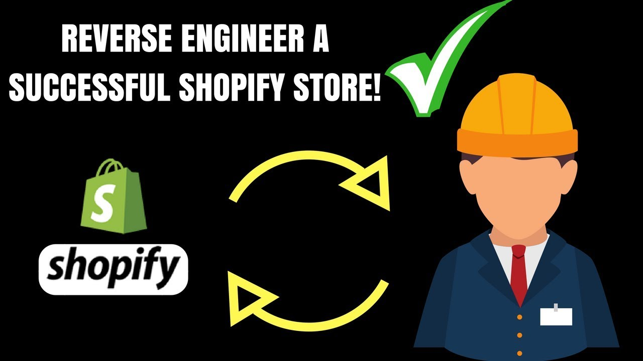 How To Make A Successful Shopify Store Using Smart Reverse Engineering Hacks