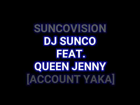 SUNCOVISION FEAT. QUEEN JENNY_ACCOUNT YAKA 2017 HIT%%