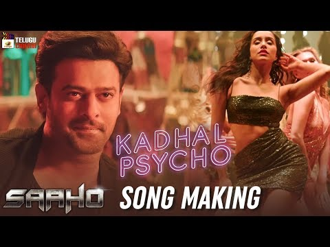 Saaho Movie Song MAKING | Kadhal Psycho Song | Prabhas | Shraddha Kapoor | Sujeeth | #SaahoSongs