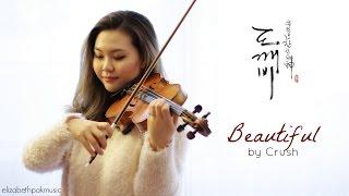 vuclip Beautiful [도깨비 Goblin OST] 크러쉬 Crush [Violin Cover]   ElizabethPakMusic