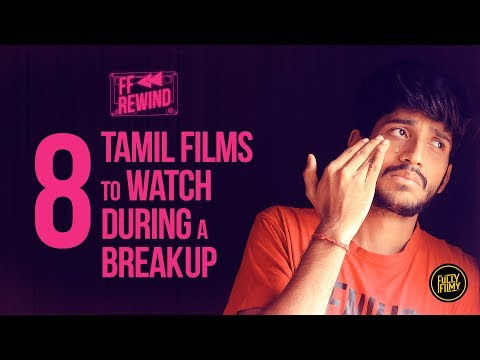 8 Tamil Films to Watch During a Breakup | Fully Filmy Rewind