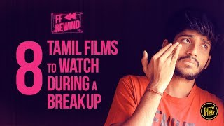 FF Rewind - 8 Tamil Films to Watch During a Breakup | Fully Filmy Rewind