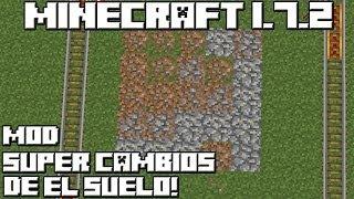 Minecraft 1.7.2 MOD SUPER CAMBIOS DE EL SUELO!