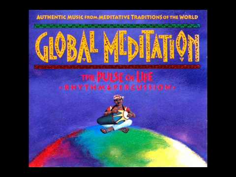 Ellipsis Arts - Global Meditation: The Pulse of Life (Rhythm & Percussion)