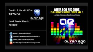 Garrido & Hanski ft Erin - Will We Fall (Mark Bester Remix) [Alter Ego Records]