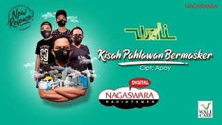 Download Wali - Kisah Pahlawan Bermasker (Official Radio Release) NAGASWARA