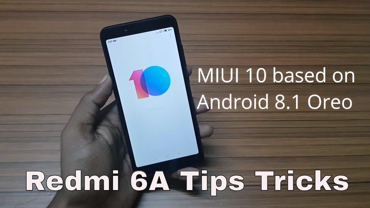 Xiaomi Redmi 6A MIUI 10 Tips, Tricks, Hidden features