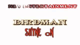 Baby a.k.a. Birdman Ft Lil Wayne - Shyne on