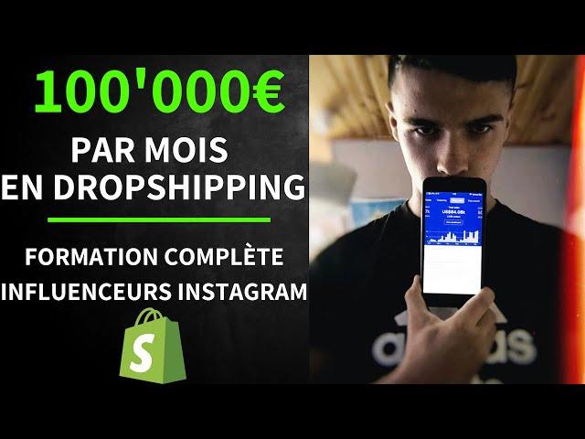 De 0 à 100'000€ Avec Les Influenceurs ?! | Formation Complete (Dropshipping)