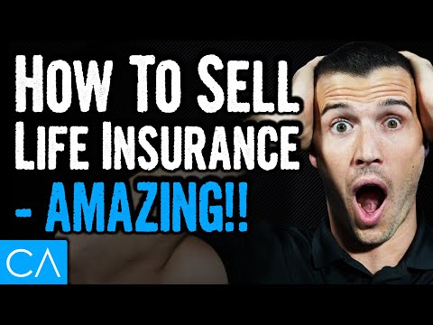 How To Sell Life Insurance – AMAZING!