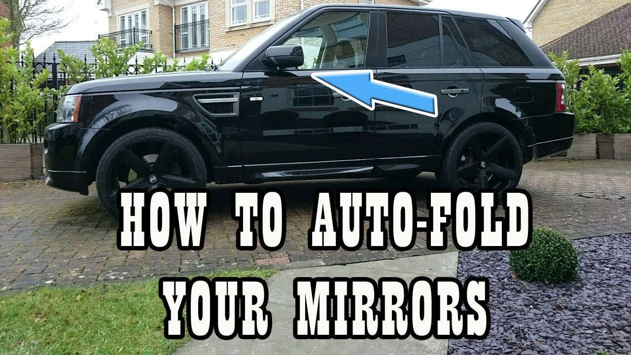 How to Fold Your Automatic Wing Mirrors on Range Rover Sport 2005 - 2013