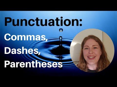 Punctuation: Commas, Dashes, & Parentheses