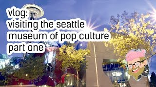 vlog: seattle museum of pop culture - part one