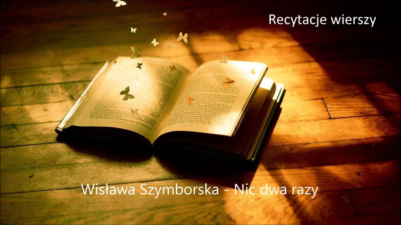 Wisława Szymborska Nic Dwa Razy Recytacje Wierszy Youtube