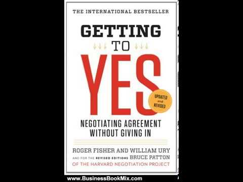 business-book-review-getting-to-yes-negotiating-agreement-without-giving-in-by-roger-fisher,-wi
