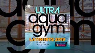 E4F - Ultra Aqua Gym Latin Hits 2019 Workout Compilation - Fitness & Music 2019