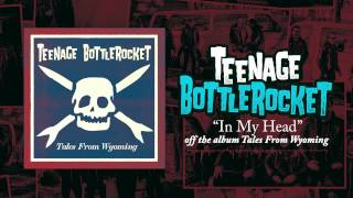 Teenage Bottlerocket - In My Head