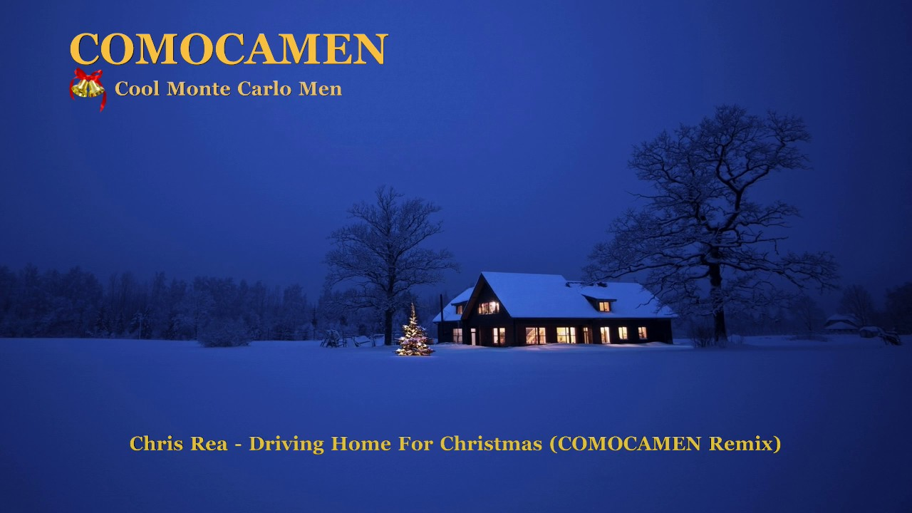 Chris Rea - Driving Home For Christmas (COMOCAMEN Remix) - YouTube