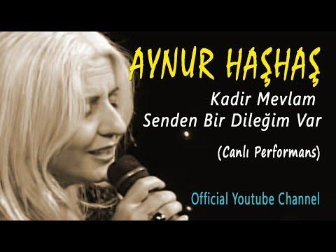 Aynur Haşhaş - Kadir Mevlam Senden Bir Dileğim Var (Canlı Performans)