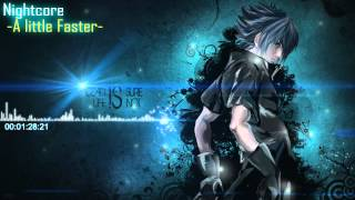 Repeat youtube video Nightcore-A little Faster