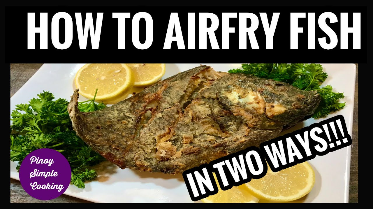 How to Air fry whole fish | Two Ways | Perfectly Crispy Air fried Tilapia | Pinoy Simple Cooking
