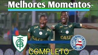 América-MG 1 x 0 Bahia - Melhores Momentos(HD) - Campeonato Brasileiro 2018