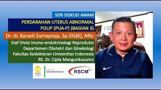 004 Perdarahan Abnormal Rahim Apa dan Bagaimana Tatalaksana - dr. Niken Wening, SpOG.