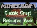 Minecraft Classic Craft Resource Pack 1.7.4
