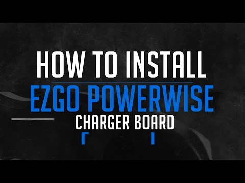 How To Troubleshoot Install A EZGO Powerwise Charger Board