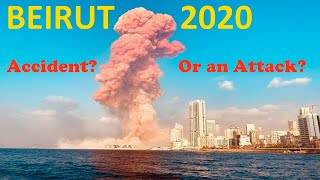 2020 Beirut Explosion: Accident or False Flag Attack?