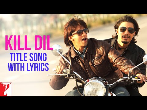 Lyrical: Kill Dil Full Title Song with Lyrics | Kill Dil | Govinda | Ranveer | Ali Zafar | Gulzar