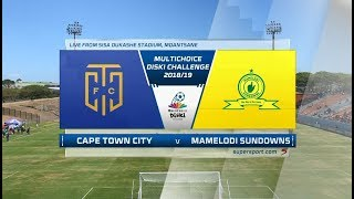 MutliChoice Diski Challenge 2018/19 | Cape Town City vs Mamelodi Sundowns