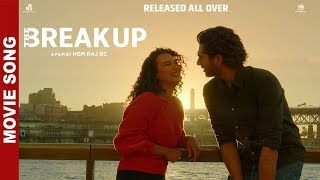 GUPCHUP - The Break Up Movie Song || Bikram Baral || Aashirman Ds Joshi, Shilpa Maskey|| Kali Parsad