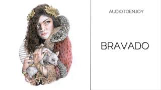 Lorde - Bravado (Audio)