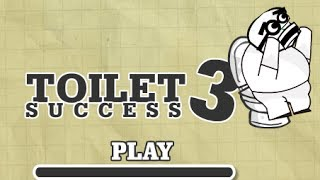 Toilet Success 3 Level 1-24 Walkthrough
