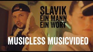 Musicless Musicvideo: Slavik – Ein MANN ein WORT