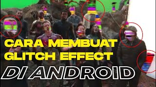 HOW TO MAKE GLITCH EFFECT ON ANDROID | BAHASA INDONESIA