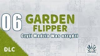Garden Flipper #06 - Kończymy siłownie i kupujemy nowy dom