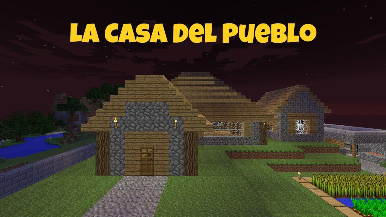 La casa del pueblo descarga minecraft mapa 1 7 9 youtube - Casas de pueblo en valencia ...