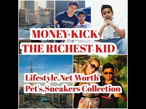 MONEY KICK-THE RICHEST KIDS IN THE WORLD.LIFE STYLE,NETWORTH,SNEAKERS COLLECTION,PETS