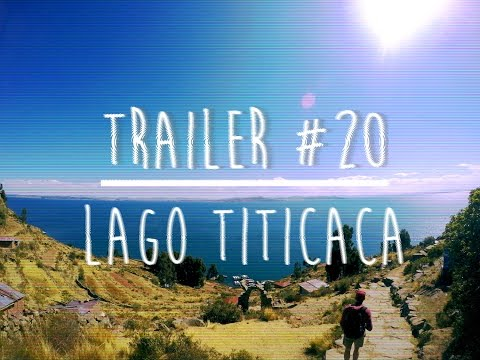 Trailer #20: Lago Titicaca [GoPro: 4K Timelapse of Puno]