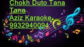 Chokh Duto Tana Tana Karaoke Mohammad Aziz